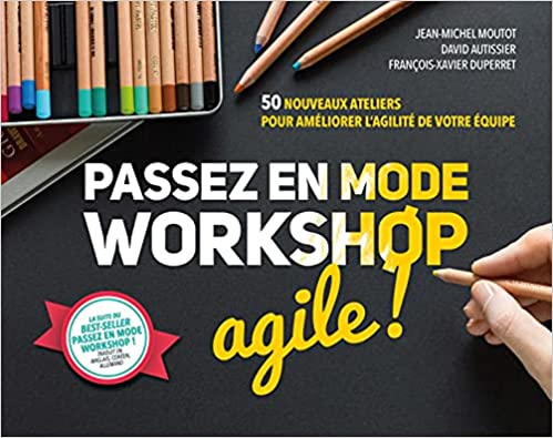 Passez en mode workshop agile